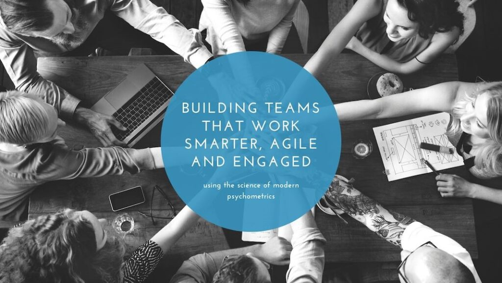Building Smarter, Agile and Engaged Teams Photo for The Inner View Blog Post