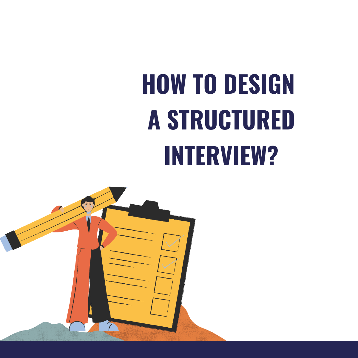 Person and pencil and text tile on how to design a structured interview